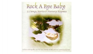 Rock a Bye Baby Audio CD 22 Songs, Stories & Nursery Rhymes