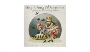 Sing A Song Of Sixpence 45 Songs, Stories & Nursery Rhymes